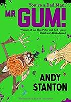 You're a Bad Man, Mr. Gum! (Mr Gum)