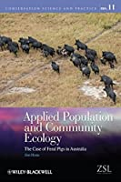 Applied Population and Community Ecology: The Case of Feral Pigs in Australia by Jim Hone(2012-08-13)