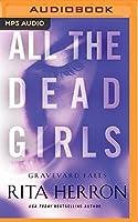 All the Dead Girls (Graveyard Falls)