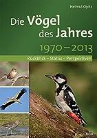 Die Voegel des Jahres 1970-2013: Rueckblick - Status - Perspektiven