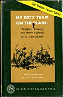 My Sixty Years on the Plains (Western Frontier Library)