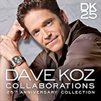 Collaborations: 25th Anniversary Collection by Dave Koz