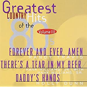 Greatest Country Hits Of The 80's Vol. 3