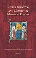 Relics, Identity, and Memory in Medieval Europe (Europa Sacra)