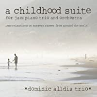 Childhood Suite-for Jazz Piano Trio & Orchestra