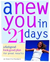 A New You in 21 Days: A Feel-good Look-good Plan for Great Results