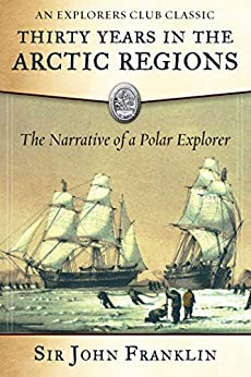Thirty Years in the Arctic Regions: The Narrative of a Polar Explorer (Explorers Club) by [Franklin, Sir John]