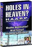HOLES IN HEAVEN: HAARP & ADVANCES IN TESLA TECH