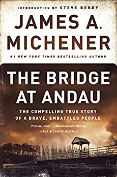 The Bridge at Andau: The Compelling True Story of a Brave, Embattled People by [Michener, James A.]