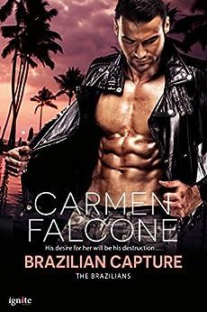 Brazilian Capture (The Brazilians Book 2) by [Falcone, Carmen]