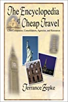 The Encyclopedia of Cheap Travel