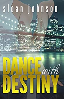 Dance With Destiny by [Johnson, Sloan]