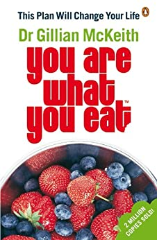 You Are What You Eat: This Plan Will Change Your Life by [McKeith, Gillian]