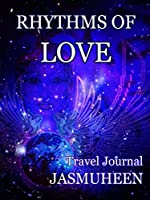 Rhythms of Love - Jasmuheen's Travel Journal