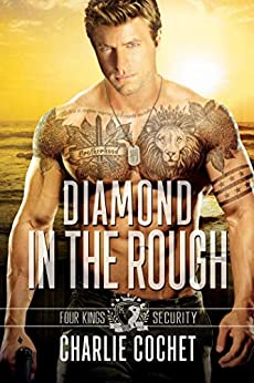 Diamond in the Rough: Four Kings Security Book Four by [Cochet, Charlie]