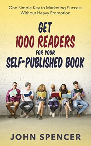 Get 1000 readers for your self-published book: One simple key to marketing success without heavy promotion (English Edition)