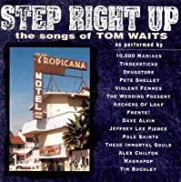 Step Right Up - Songs Of Tomwaits