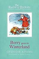 Berry Goes to Winterland (Railway Rabbits)
