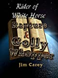 Rider of White Horse Rapture & Golly Whoppers (English Edition)