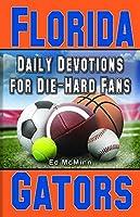 Daily Devotions for Die-hard Fans: Florida Gators