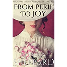 From Peril to Joy: A Darcy and Elizabeth Pride & Prejudice Variation