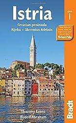 Bradt Istria: Croatian Peninsula, Rijeka, Slovenian Adriatic (Bradt Travel Guides)