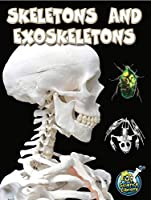 Skeletons and Exoskeletons (My Science Library)