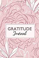 Gratitude Journal: Start Your Day with Gratitude | Daily Gratitude Notebook | Positivity Diary / Book for a Happier People in Just 5 Minutes a Day