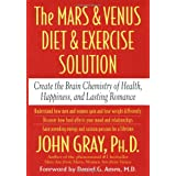 The Mars & Venus Diet & Exercise Solution: Create the Brain Chemistry of Health, Happiness, and Lasting Romance