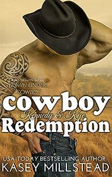 Cowboy Redemption (Down Under Cowboy Book 6) by [Millstead, Kasey]