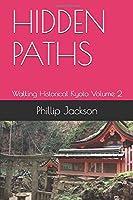 HIDDEN PATHS: Walking Historical Kyoto Volume 2