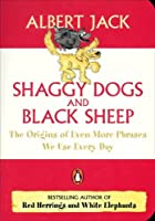 Shaggy Dogs And Black Sheep: The Origin Of Even More Phrases We Use Everyday (Penguin Pockets)