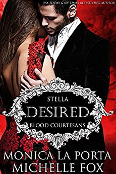 Desired: A Vampire Blood Courtesans Romance by [Porta, Monica La, Fox, Michelle]