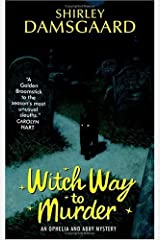 Witch Way to Murder (Ophelia & Abby Mysteries, No. 1): An Ophelia and Abby Mystery (Abby and Ophelia Series) Kindle Edition