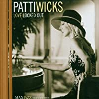 Love Locked Out by Patti Wicks (2003-07-29)