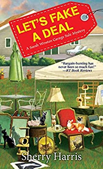 Let's Fake a Deal (A Sarah W. Garage Sale Mystery Book 7) by [Harris, Sherry]