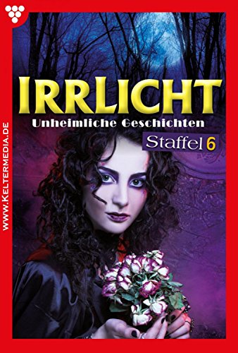 Irrlicht Staffel 6 – Mystik: E-Book: 57- 66 (German Edition)