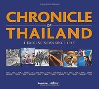 Chronicle of Thailand: Headline News Since 1946