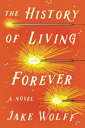 The History of Living Forever: A Novel (English Edition)