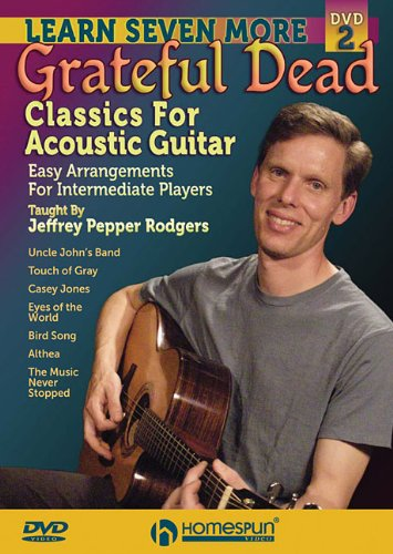 Learn Seven More Grateful Dead Classics for Acoustic Guitar: Easy Arrangements for Intermediate Players [DVD]
