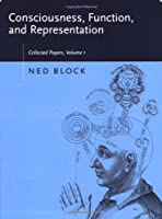 Consciousness, Function, and Representation: Collected Papers (A Bradford Book)