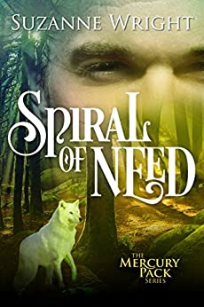 Spiral of Need (Mercury Pack Book 1) by [Wright, Suzanne]