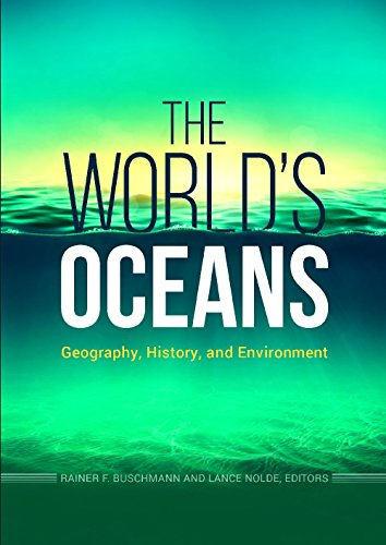 Download The World's Oceans: Geography, History, and Environment 1440843511