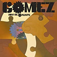 How We Operate by Gomez (2006-07-28)