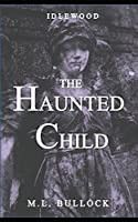 The Haunted Child (Idlewood)