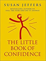 The Little Book of Confidence by S JEFFERS(1905-06-21)