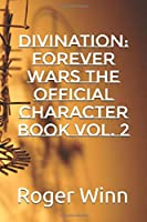 DIVINATION: Forever Wars The Official Character Book Vol. 2