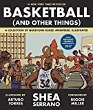 Basketball (and Other Things): A Collection of Questions Asked, Answered, Illustrated 画像