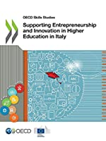 Supporting Entrepreneurship and Innovation in Higher Education in Italy (OECD skills studies)