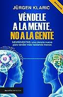 Véndele a la mente, no a la gente/ Sell it to the Mind, Not the People
